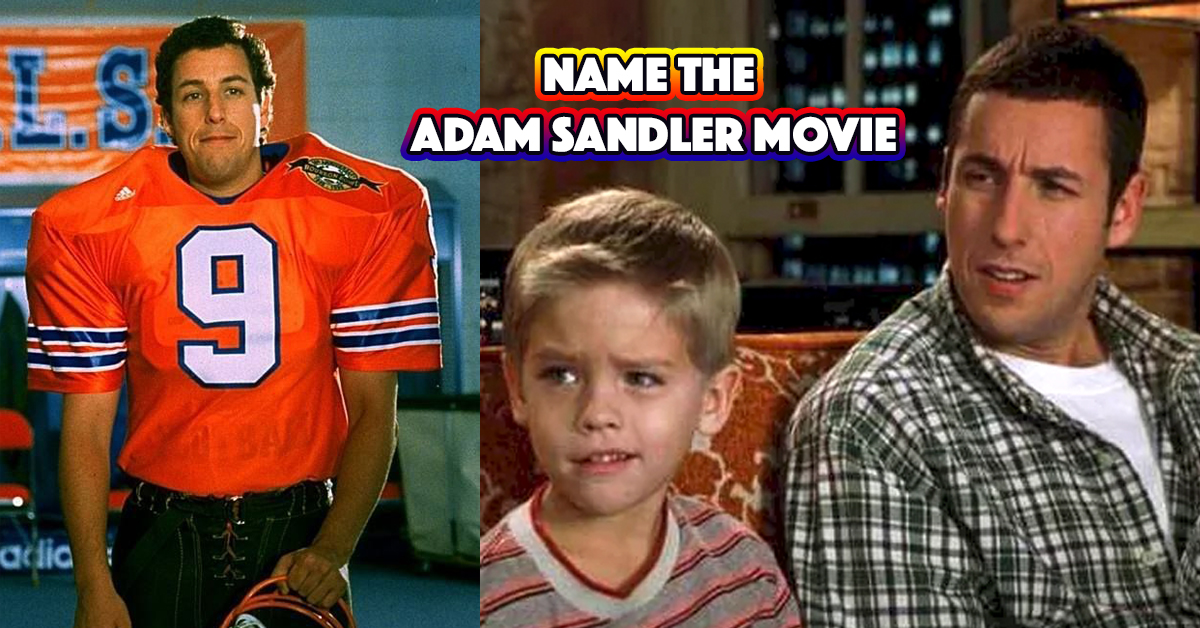 There's No Way You Can Get 100% On This Adam Sandler Movie Quiz
