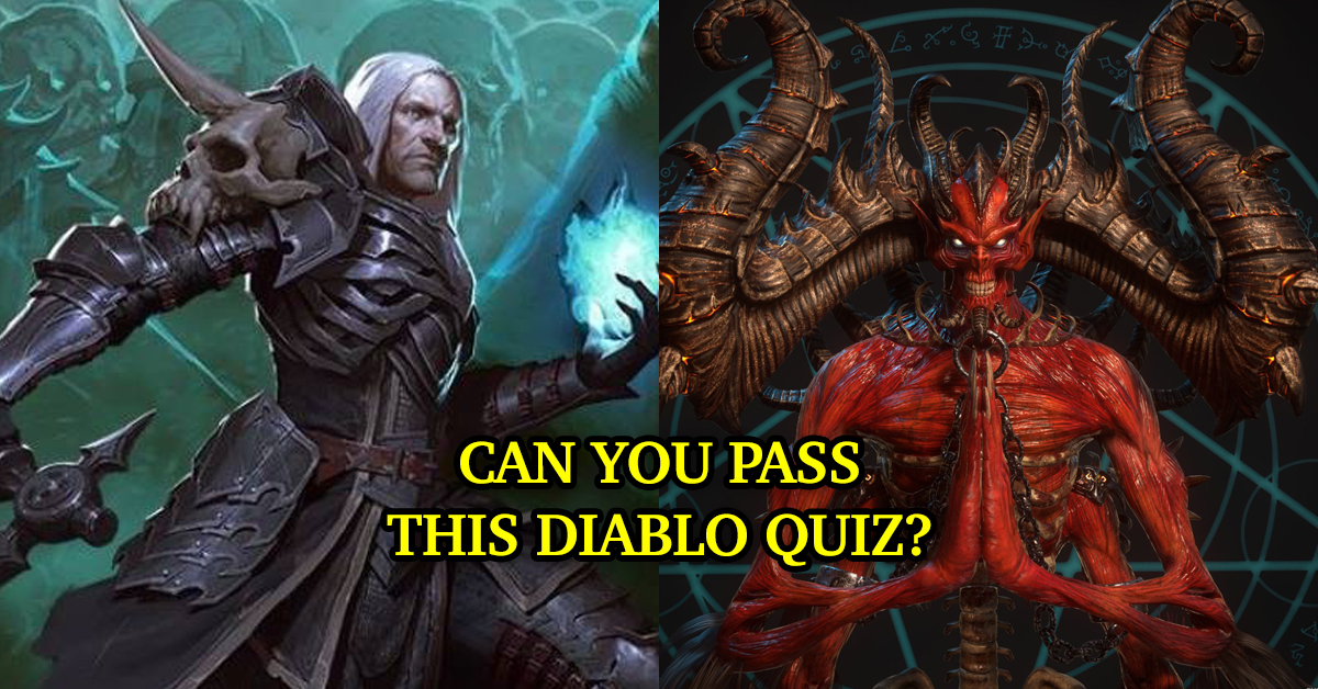 There's No Way You Can Pass This Diablo Quiz  But You Can Try!