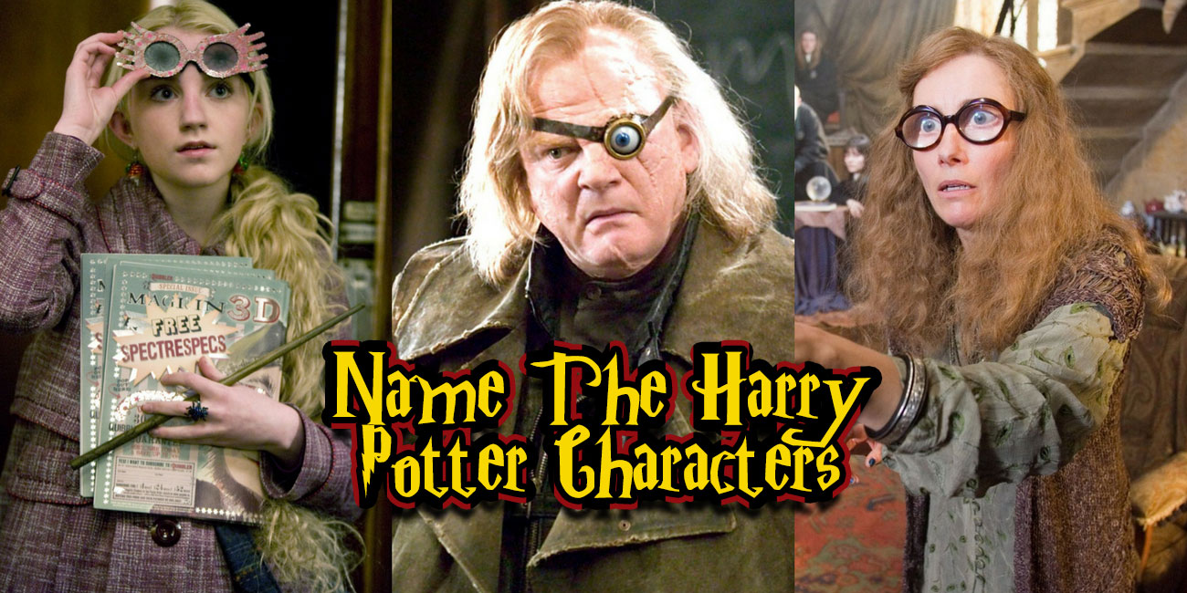 only the biggest harry potter fan can name all of these characters only the biggest harry potter fan can