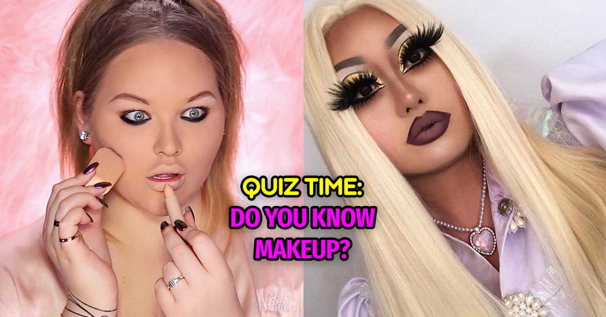 Makeup Quiz You Re Bad At Being A Woman