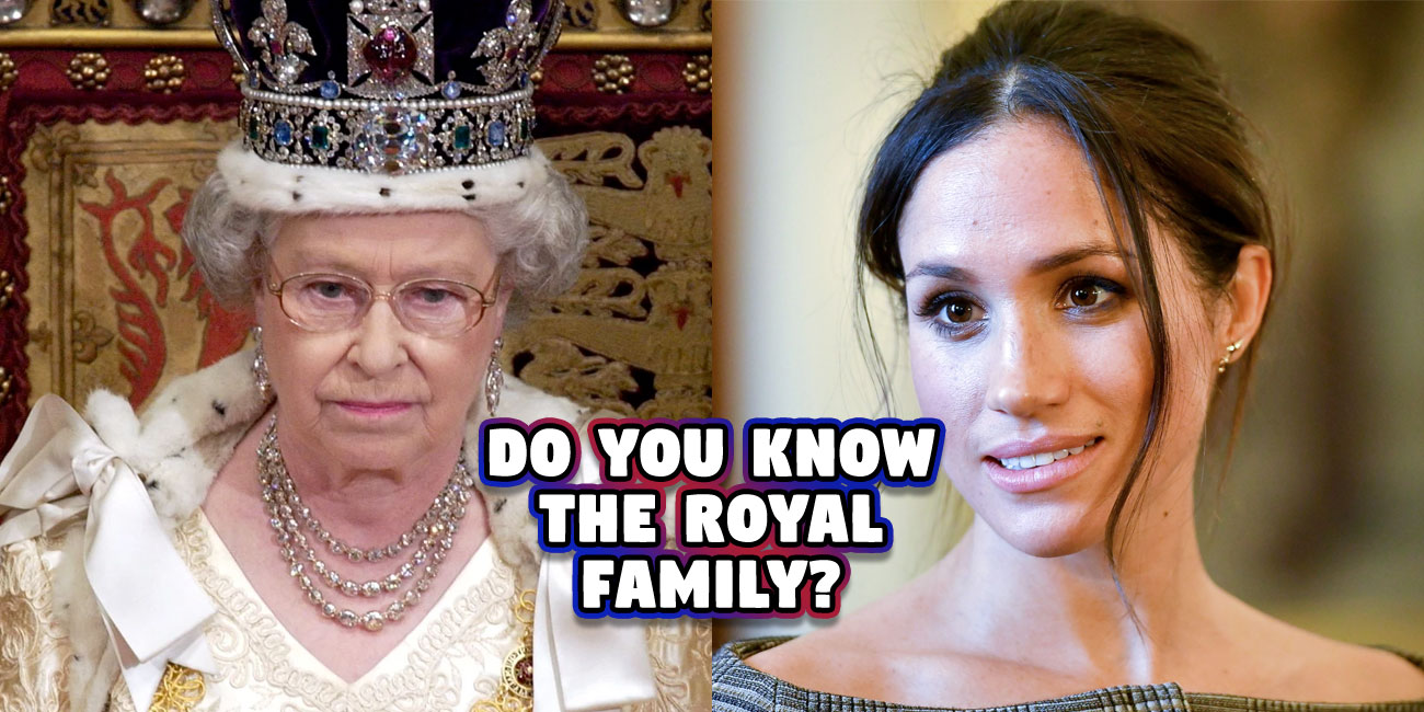 Take The Royal Family Quiz That Would Even Stump Meghan Markle