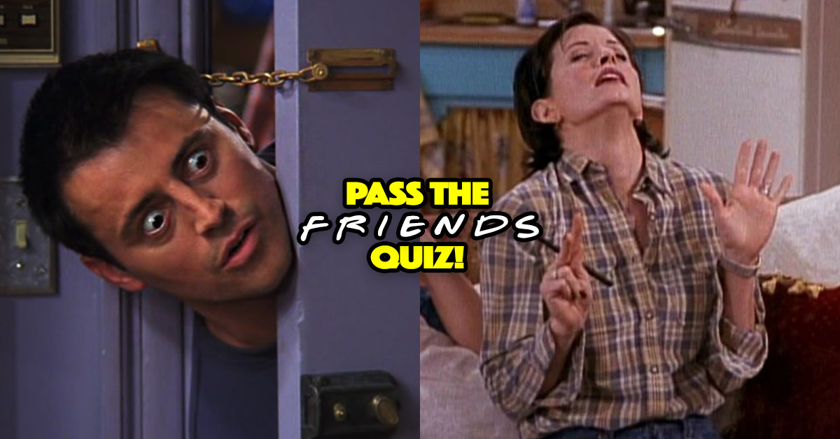 Even Ross Would Fail This FRIENDS Quiz  Do You Think You Can Pass?