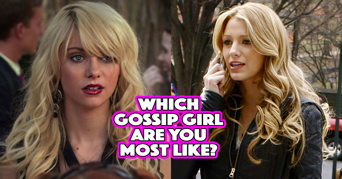 Take The Gossip Girl Quiz And We\'ll Reveal Which Lady You\'re ...